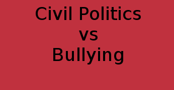 Civil Politics vs Bullying
