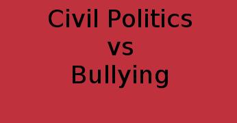 Civil Politics vs Bullying