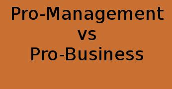 Pro-Management vs Pro-Business